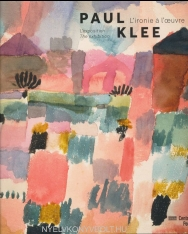 Paul Klee: L'ironie a l'oeuvre - L'exposition