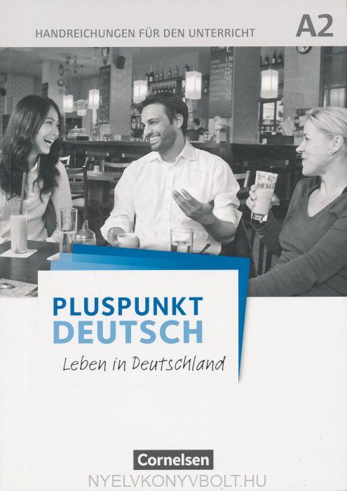 Pluspunkt Deutsch - Leben in Deutschland: A2 - Handreichungen für den Unterricht mit Kopiervorlagen