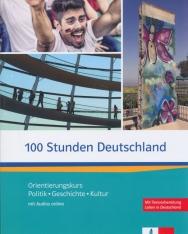100 Stunden Deutschland – Orientierungskurs Politik, Geschichte, Kultur Kurs- und Übungsbuch mit Audios online