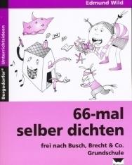 66-mal selber dichten: Frei nach Busch, Brecht und Co. Grundschule. Mit Gedichten unterrichten!