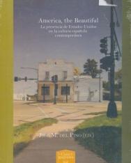 Pino, Jose Manuel Del (ed.): America, the beautiful - la presencia de Estados Unidos en la cultura espanola contemporánea