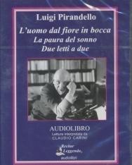 Luigi Pirandello: L'uomo dal fiore in bocca - La paura del sonno Due letti a due CD