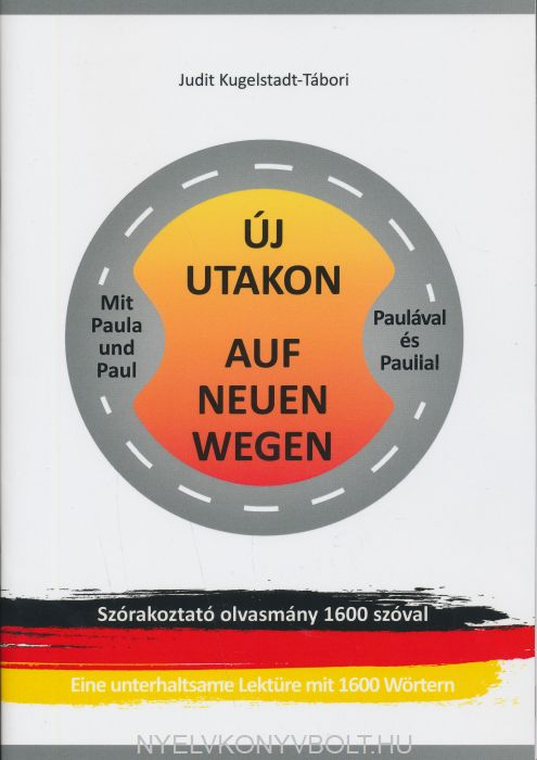Új Utakon Paulával és Paullal/Mit Paula Und Paul Auf Neuen Wegen