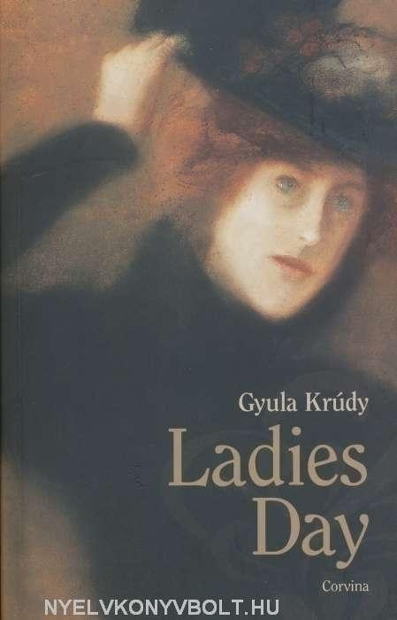 Krúdy Gyula: Ladies Day (Asszonyságok díja angol nyelven)