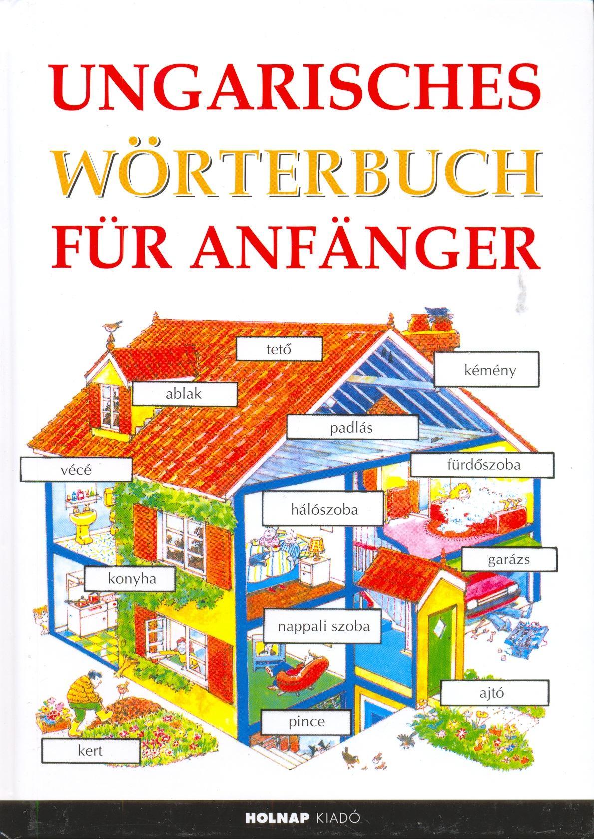 Usborne Ungarisches Wörterbuch für Anfänger - Kezdők magyar nyelvkönyve - németeknek