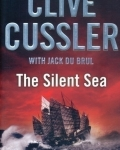 Clive Cussler, Jack du Brul: The Silent Sea - A Novel from the Oregon Files