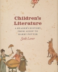 Children's Literature - A Reader's History from Aesop to Harry Potter