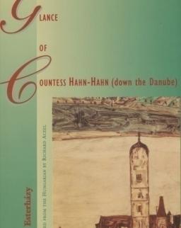 Esterházy Péter: The Glance of Countess Hahn-Hahn (down the Danube) (Hahn-Hahn grófnő pillantása angol nyelven)