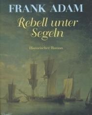 Frank Adam: Rebell unter Segeln