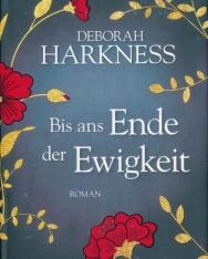 Deborah Harkness: Bis ans Ende der Ewigkeit