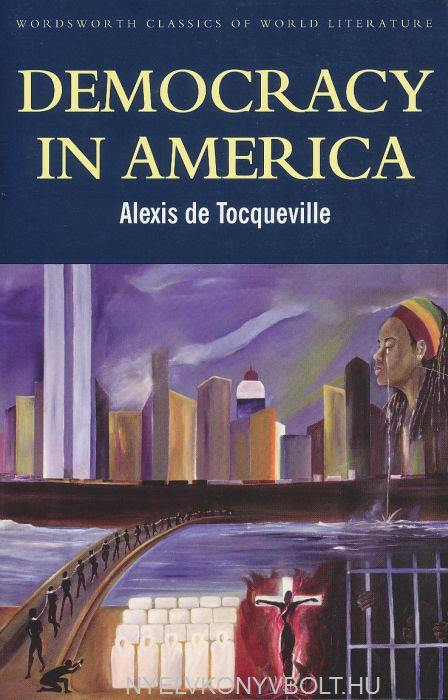 Alexis de Tocqueville: Democracy in America - Wordsworth Classics