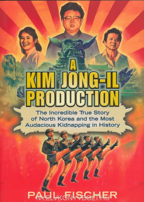 Paul Fischer: A Kim Jong-Il Production