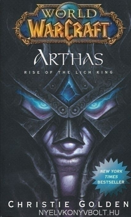 Christie Golden: Arthas - Rise of the Lich King - World of WarCraft