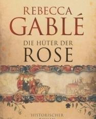 Rebecca Gablé: Die Hüter der Rose