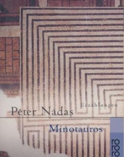 Nádas Péter: Minotaurus