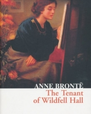 Anne Bronte: The Tenant of Wildfell Hall (Collins Classics)