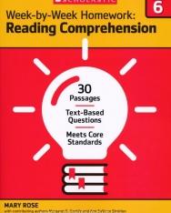 Week-By-Week Homework: Reading Comprehension Grade 6