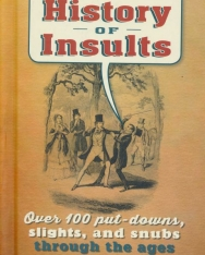 The History of Insults - Over 100 put-downs, slights, and snubs through the ages