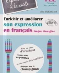 Expressions a la carte - Enrichir et améliorer son expression en français langue étrangere Niveau intermédiaire