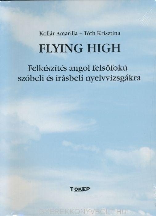 Flying High - Felkészítés angol felsőfokú szóbeli és írásbeli nyelvvizsgákra