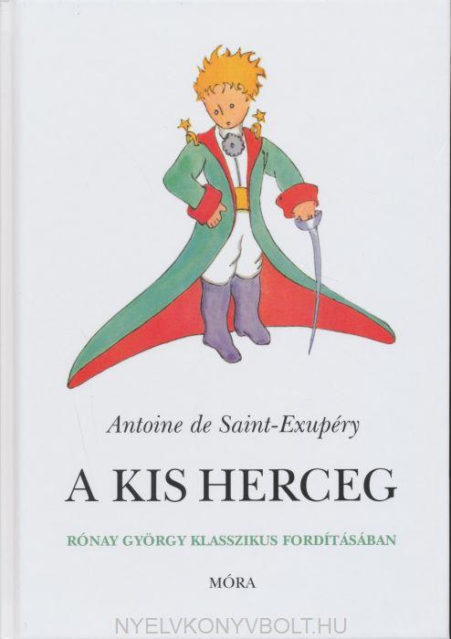 Antione de Saint-Exupéry: A kis herceg (Rónay György klasszikus fordításában)