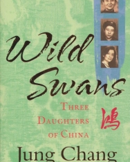 Jung Chang: Wild Swans: Three Daughters of China