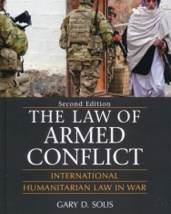 The Law of Armed Conflic - International Humanitarian Law in War - Second Edition