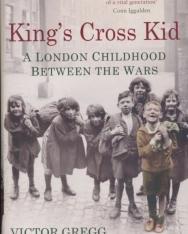 Victor Gregg, Rick Stroud: King's Cross Kid - A London Childhood Between the Wars