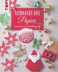 Weihnacht aus Papier - Dekorationen für ein festliches Zuhause