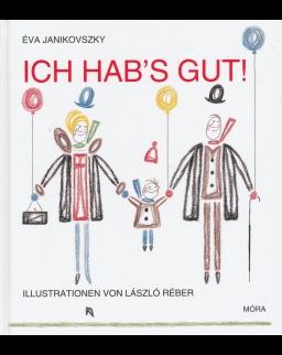 Janikovszky Éva: Ich hab's gut! (Jó nekem! - német nyelven)