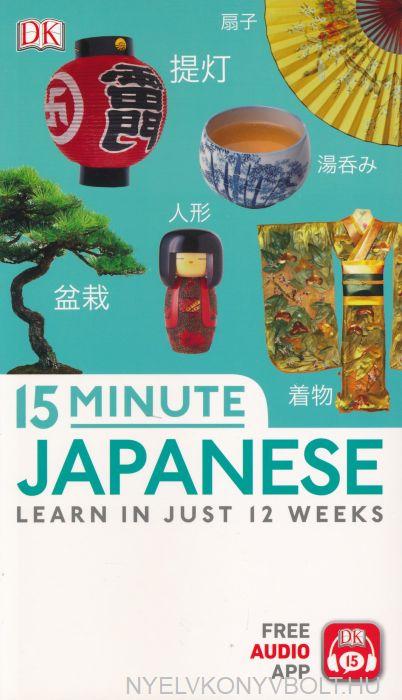 15-Minute Japanese: Learn in just 12 weeks (Eyewitness Travel 15-Minute)