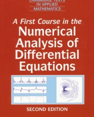 A first course in the numerical analysis of differential equations - Cambridge texts in applied mathematics