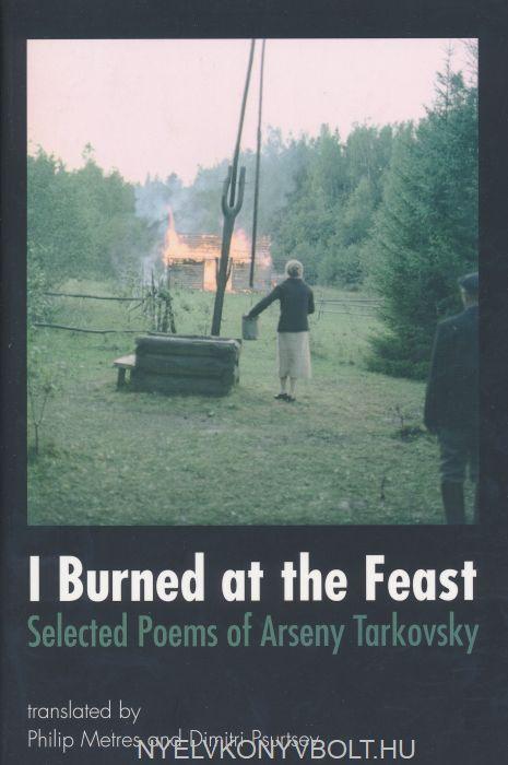 Arseny Tarkovsky: I Burned at the Feast