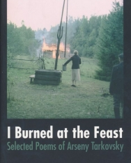 Arseny Tarkovsky: I Burned at the Feast