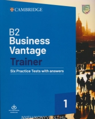 Business Vantage Trainer -  Six Practice Tests with Answers & Resources Download - B2