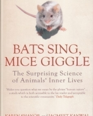 Bats Sing, Mice Giggle - The Surprising Science of Animals' Inner Lives