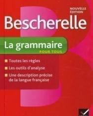 Bescherelle La Grammaire pour tous - Nouvelle edition 2012