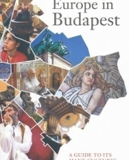Europe in Budapest - A Guide to its Many Cultures