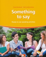 Something to say - Ready-to-use speaking activities - The Photocopiable Resource Series