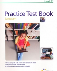 Practice Test Book Euroexam Level B1 - Three complete sets of B1 level Euroexam tests with Exam Guide, answer keys and free downloadable audio materials