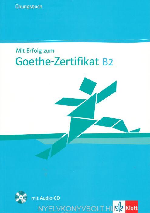 Mit Erfolg zum Goethe-Zertifikat B2 Übungsbuch