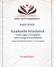 Gyakorló Feladatok lovári cigány középfokú nyelvvizsgára készülőknek - CD melléklettel