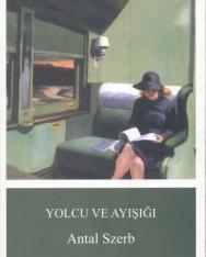 Szerb Antal: Yolcu ve Ayişigi (Utas és holdvilág török nyelven)