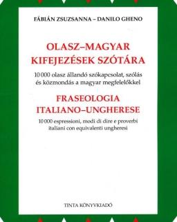 Olasz-magyar kifejezések szótára - 10000 olasz állandó szókapcsolat, szólás és közmondás a magyar megfelelőkkel