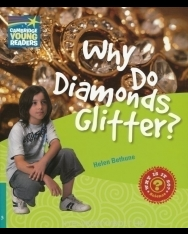 Why Do Diamonds Glitter? - Cambridge Young Readers Level 5