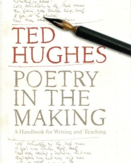 Ted Hughes: Poetry in the Making: A Handbook for Writing and Teaching