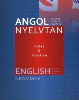 Angol nyelvtan alap-, közép-, felsőfokon / English Grammar - Rules & Practice (Németh Katalin)