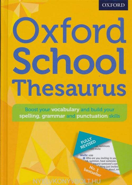 Oxford School Thesaurus: All round writing support for children aged 10+