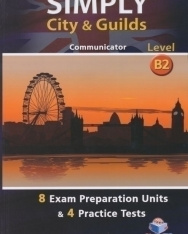 Simply City & Guilds Level B2 Communicator Teacher's Book - 8 Exam Preparataion Units & 4 Practice Tests