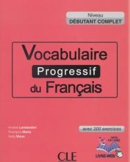 Vocabulaire Progressif du Français - avec 200 exercices Niveau Débutant Complete avec CD audio